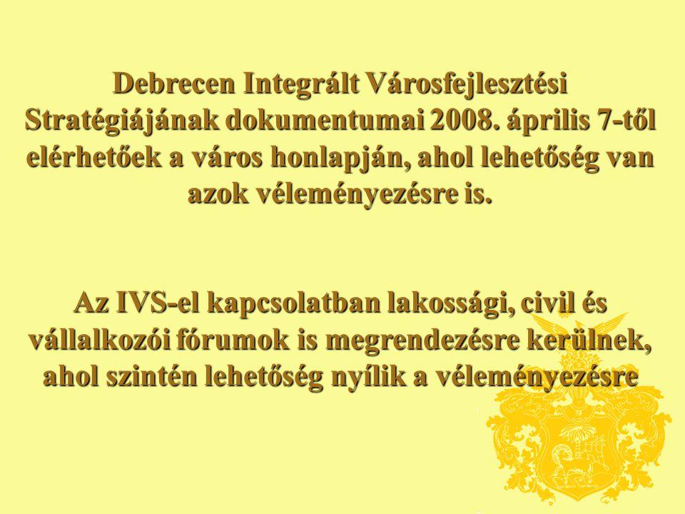 Debrecen Integrált Városfejlesztési Stratégiájának dokumentumai 2008.
