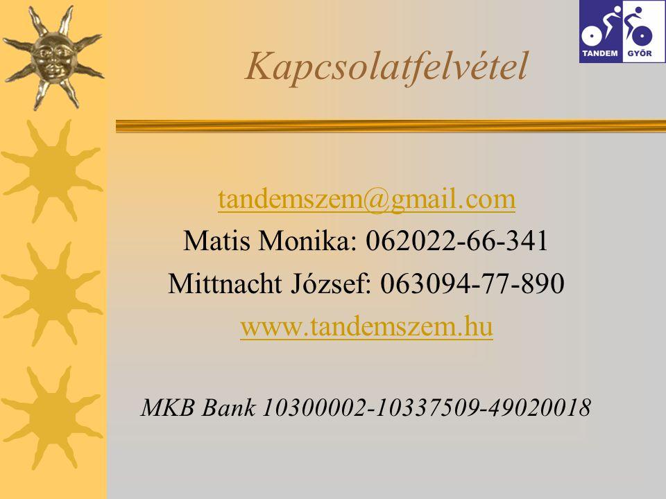 Kapcsolatfelvétel tandemszem@gmail.com Matis Monika: 062022-66-341 Mittnacht József: 063094-77-890 www.tandemszem.hu MKB Bank 10300002-10337509-49020018