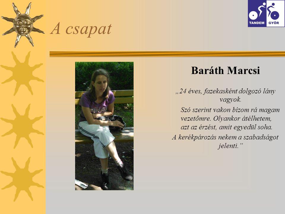"""A csapat Baráth Marcsi """"24 éves, fazekasként dolgozó lány vagyok."""
