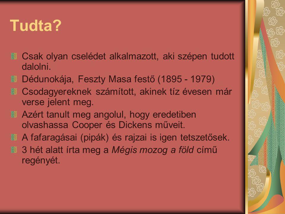 Tudta? Csak olyan cselédet alkalmazott, aki szépen tudott dalolni. Dédunokája, Feszty Masa festő (1895 - 1979) Csodagyereknek számított, akinek tíz év