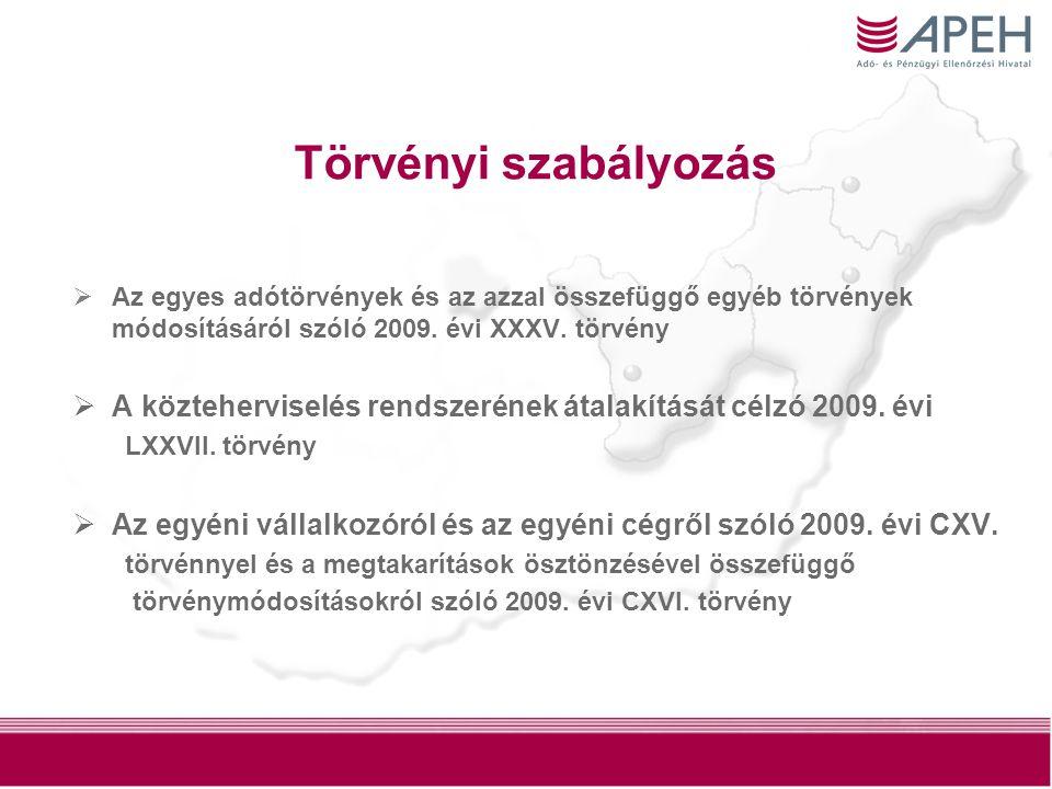 1 Törvényi szabályozás  Az egyes adótörvények és az azzal összefüggő egyéb törvények módosításáról szóló 2009.