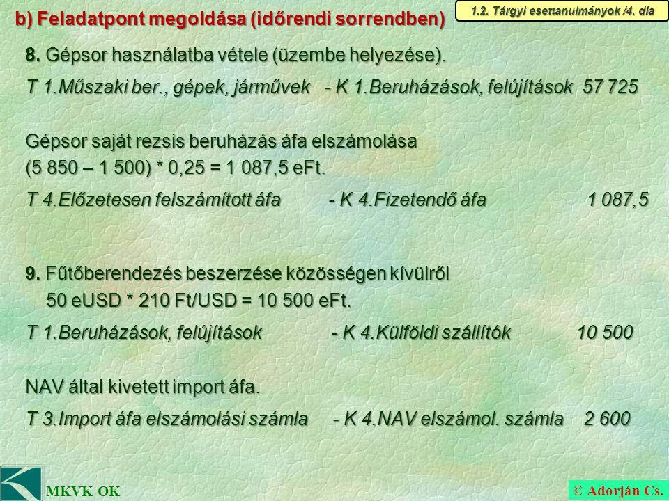 © Adorján Cs. MKVK OK b) Feladatpont megoldása (időrendi sorrendben) 8.