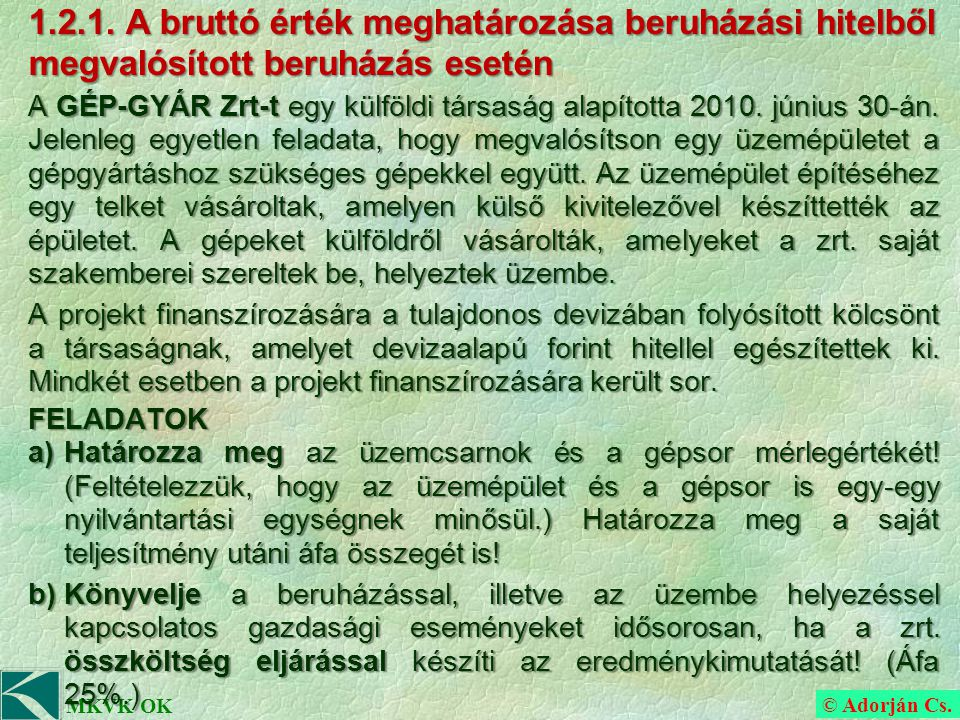 © Adorján Cs.MKVK OK b) Feladatpont megoldása (időrendi sorrendben) December 31.