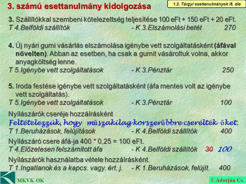 © Adorján Cs. MKVK OK 3. számú esettanulmány kidolgozása 1.2.