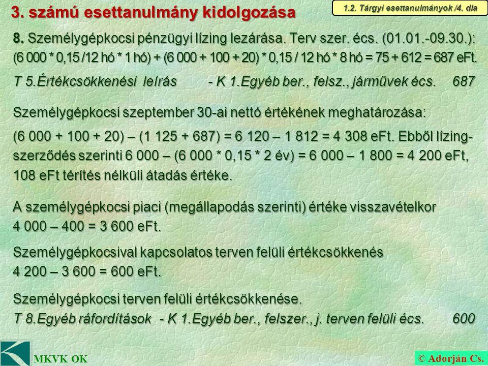 © Adorján Cs. MKVK OK 3. számú esettanulmány kidolgozása 8.