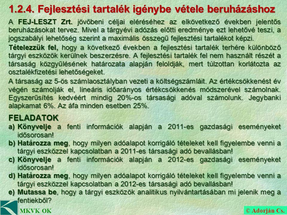 © Adorján Cs. MKVK OK 1.2.4. Fejlesztési tartalék igénybe vétele beruházáshoz A FEJ-LESZT Zrt.