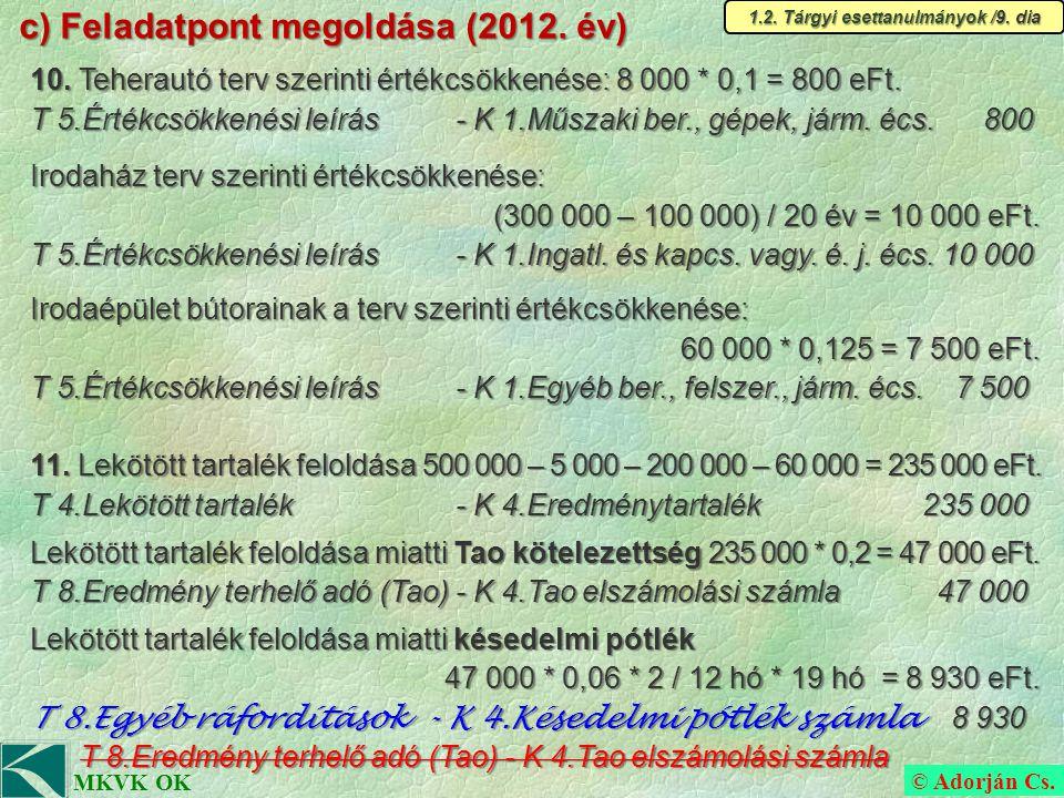 © Adorján Cs. MKVK OK c) Feladatpont megoldása (2012.