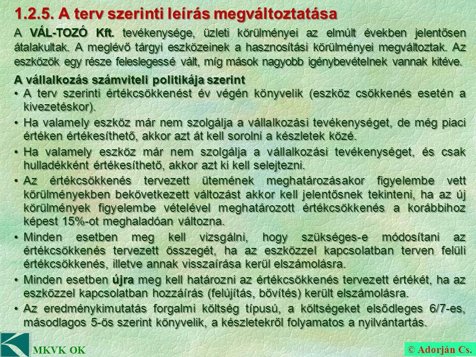 © Adorján Cs. MKVK OK 1.2.5. A terv szerinti leírás megváltoztatása A VÁL-TOZÓ Kft.
