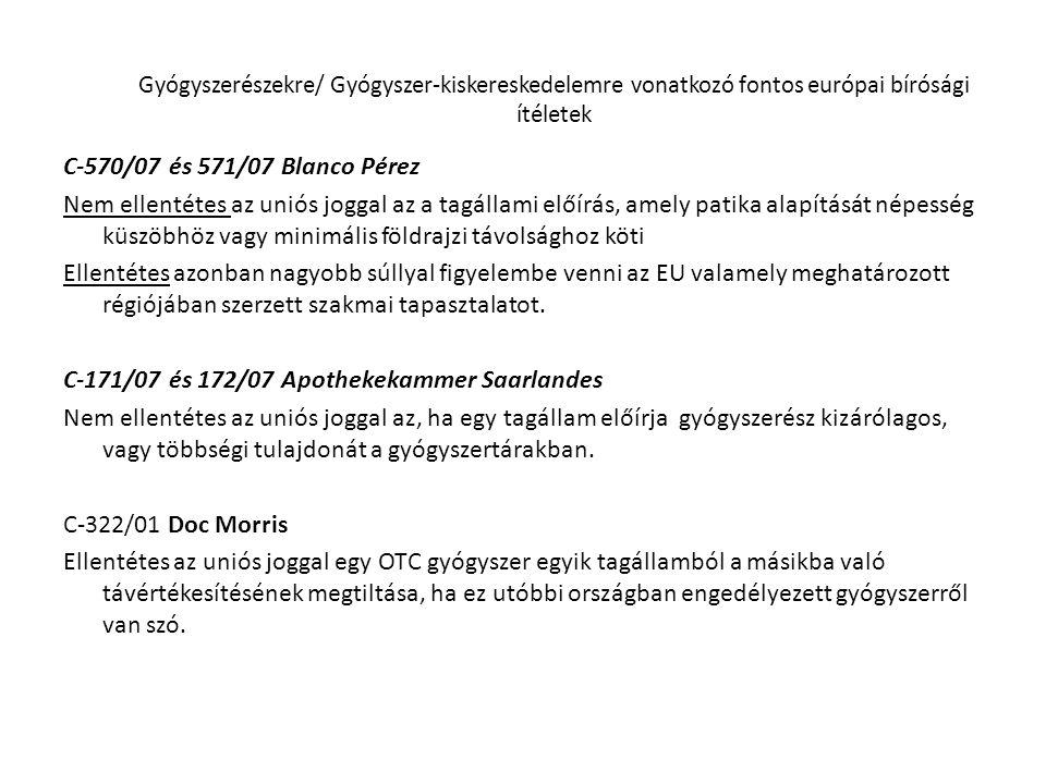 Gyógyszerészekre/ Gyógyszer-kiskereskedelemre vonatkozó fontos európai bírósági ítéletek C-570/07 és 571/07 Blanco Pérez Nem ellentétes az uniós jogga