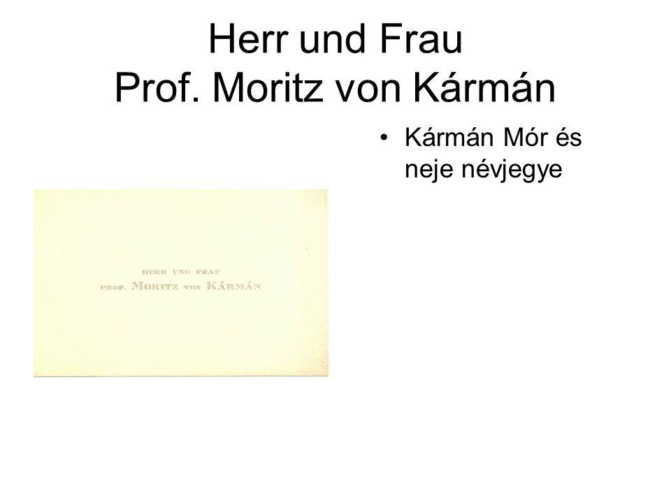 Herr und Frau Prof. Moritz von Kármán •Kármán Mór és neje névjegye
