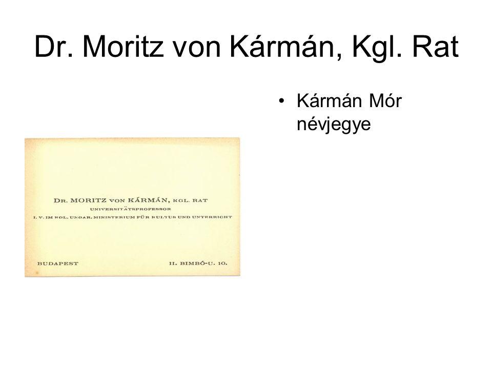 Dr. Moritz von Kármán, Kgl. Rat •Kármán Mór névjegye