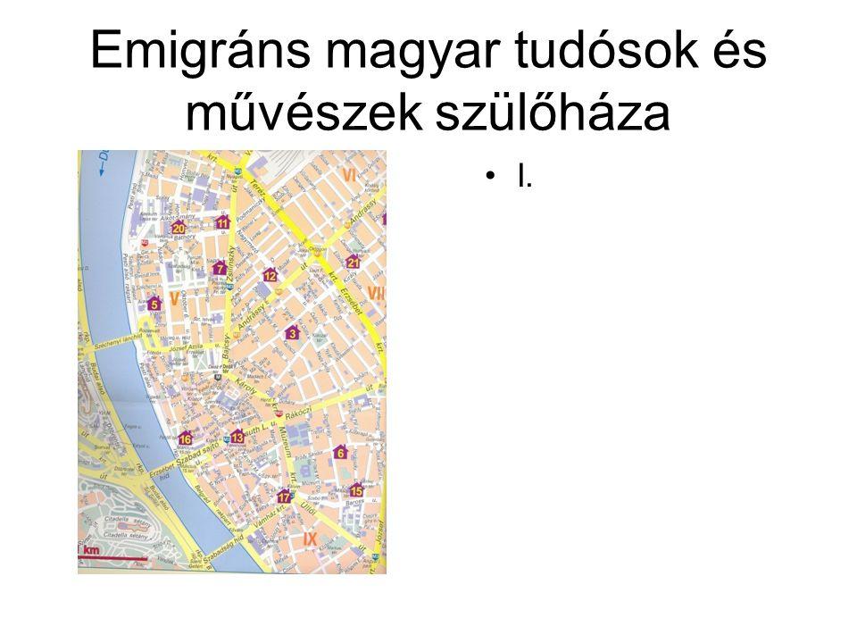 Emigráns magyar tudósok és művészek szülőháza •I.