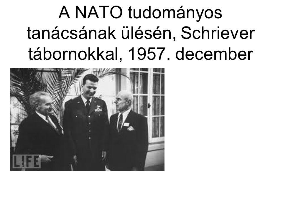 A NATO tudományos tanácsának ülésén, Schriever tábornokkal, 1957. december