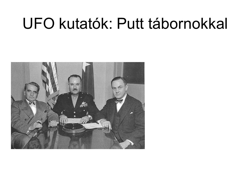UFO kutatók: Putt tábornokkal