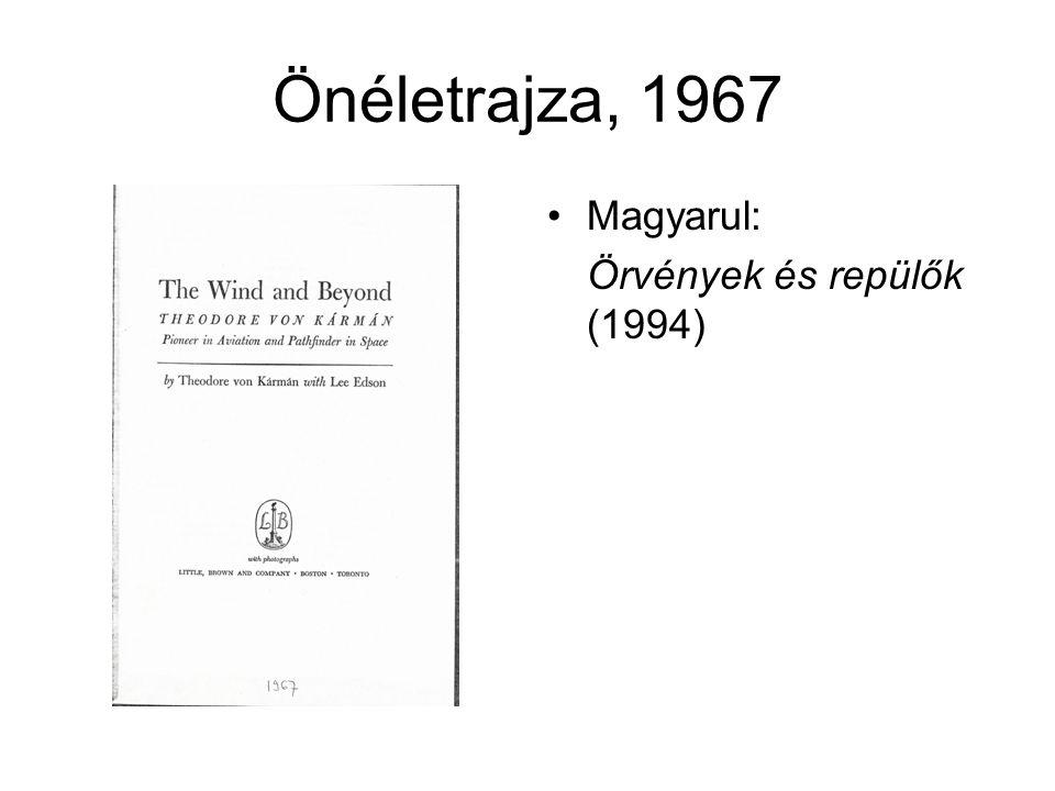 Önéletrajza, 1967 •Magyarul: Örvények és repülők (1994)