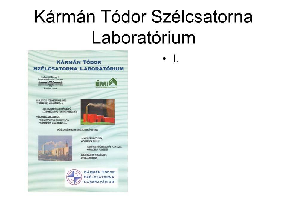 Kármán Tódor Szélcsatorna Laboratórium •I.