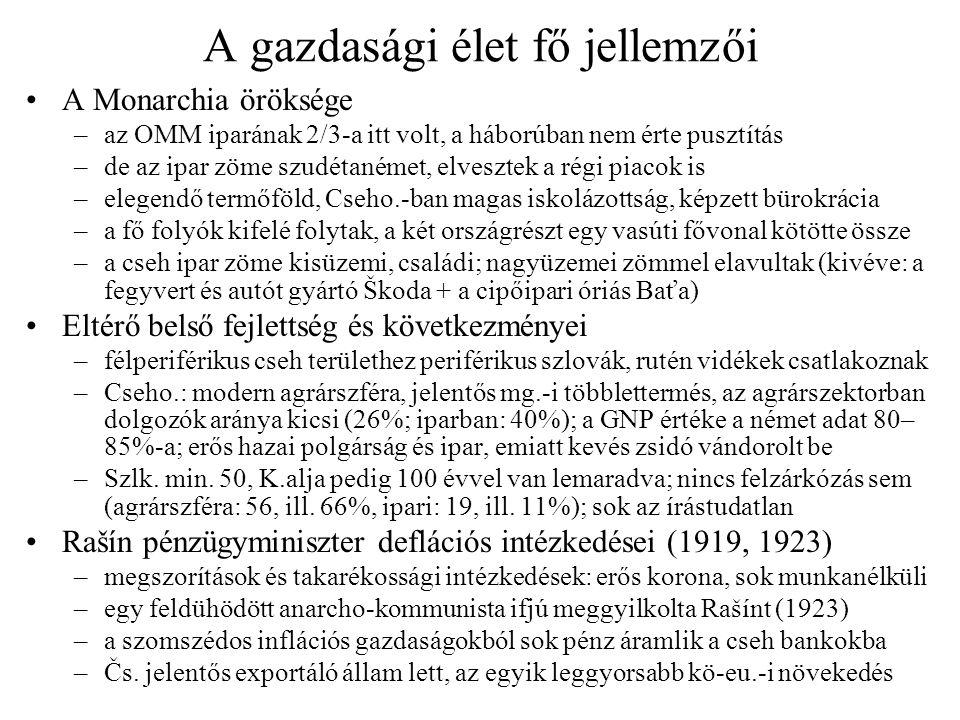 Nemzetiségi és vallási összetétel •Statisztikai adatok (1921–1930) és tanulságaik –csehek és szlk.-ok együtt szerepelnek a hivatalos adatokban (65,5–67%) –feltehetően kb.