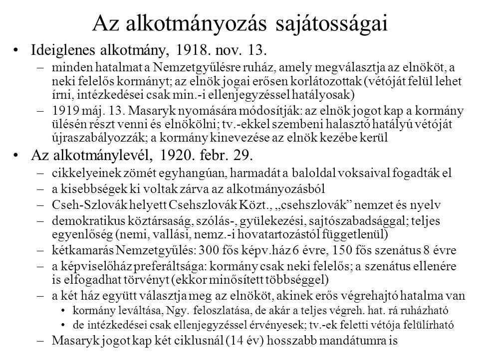 Az alkotmányozás sajátosságai •Ideiglenes alkotmány, 1918. nov. 13. –minden hatalmat a Nemzetgyűlésre ruház, amely megválasztja az elnököt, a neki fel