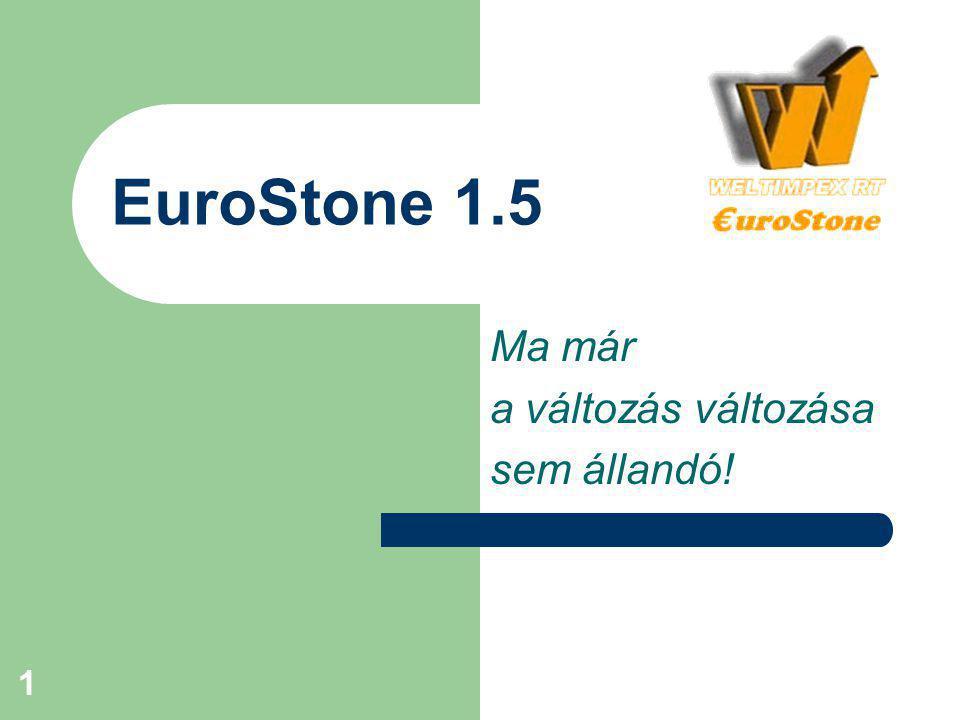 1 EuroStone 1.5 Ma már a változás változása sem állandó!