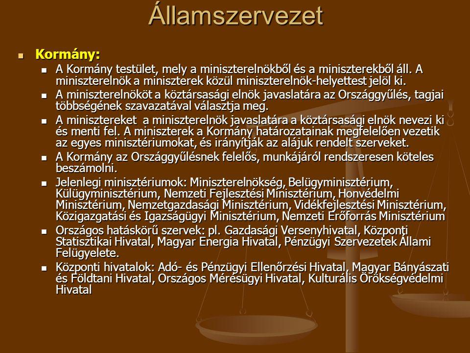 Államszervezet  Kormány:  A Kormány testület, mely a miniszterelnökből és a miniszterekből áll. A miniszterelnök a miniszterek közül miniszterelnök-