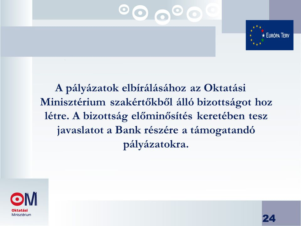 24 A pályázatok elbírálásához az Oktatási Minisztérium szakértőkből álló bizottságot hoz létre.