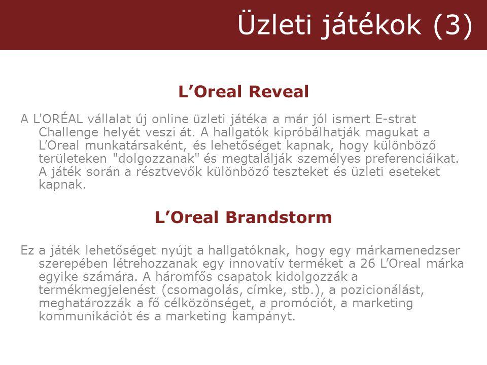 Üzleti játékok (3) L'Oreal Reveal A L ORÉAL vállalat új online üzleti játéka a már jól ismert E-strat Challenge helyét veszi át.