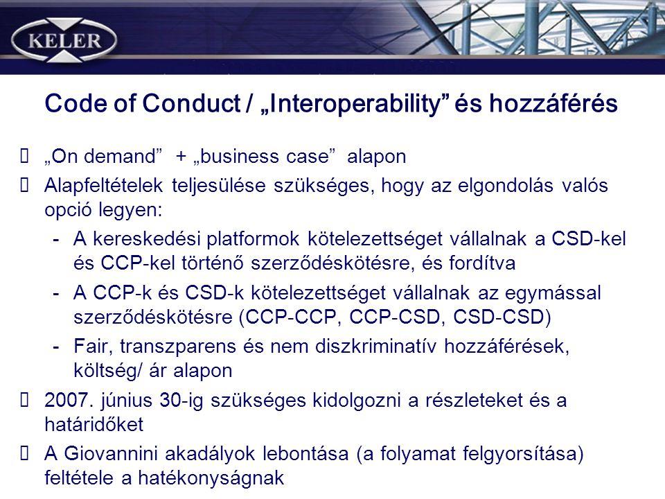 """Code of Conduct / """"Interoperability"""" és hozzáférés """"On demand"""" + """"business case"""" alapon Alapfeltételek teljesülése szükséges, hogy az elgondolás valós"""