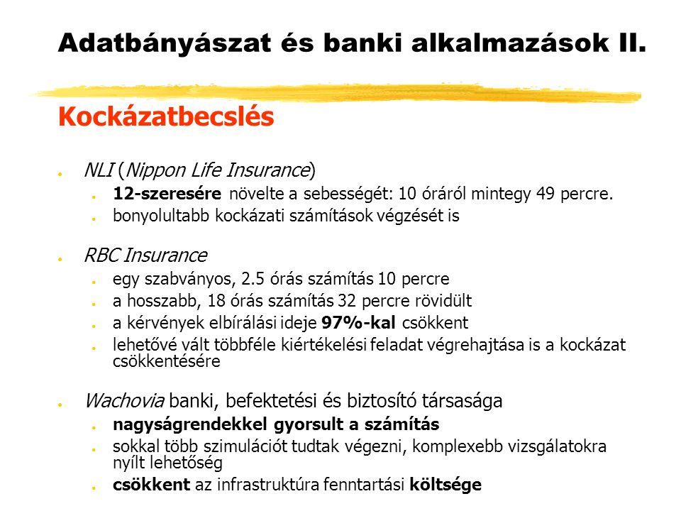 Kockázatbecslés ● NLI (Nippon Life Insurance) ● 12-szeresére növelte a sebességét: 10 óráról mintegy 49 percre.
