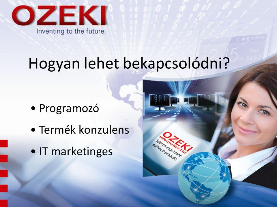 Hogyan lehet bekapcsolódni? • Programozó • Termék konzulens • IT marketinges
