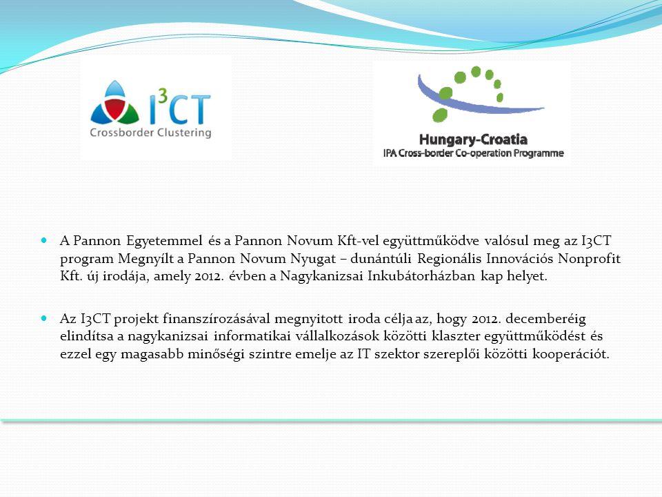  A Pannon Egyetemmel és a Pannon Novum Kft-vel együttműködve valósul meg az I3CT program Megnyílt a Pannon Novum Nyugat – dunántúli Regionális Innovációs Nonprofit Kft.