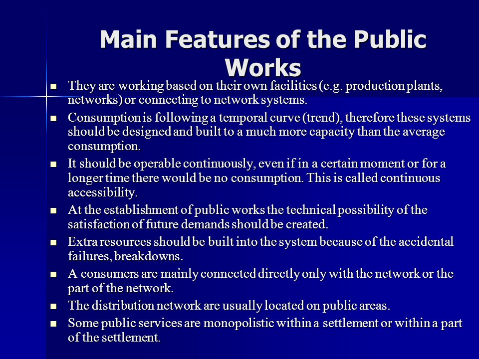 Main Features of the Public Works  They are working based on their own facilities (e.g.