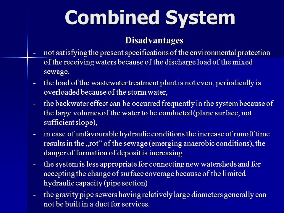 Combined System Disadvantages -not satisfying the present specifications of the environmental protection of the receiving waters because of the discha