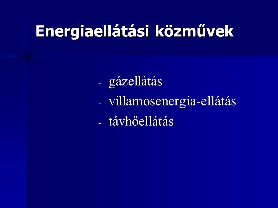 Energiaellátási közművek - gázellátás - villamosenergia-ellátás - távhőellátás