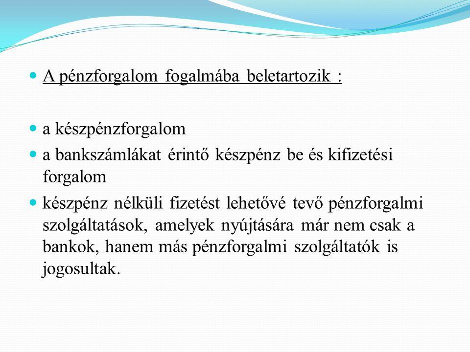  A valuta és devizaforgalom azon fizetési műveletek összessége, amikor a tartozás nem magyar forintban kerül kiegyenlítésre.