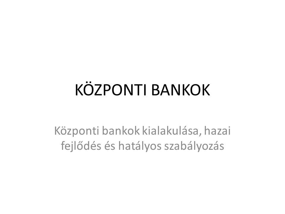 KÖZPONTI BANKOK FELADATA • KÉTSZINTŰ BANKRENDSZER: központi bank – kereskedelmi bankok • PÉNZKIBOCSÁTÁS (forgalomban tartás) • MONETÁRIS POLITIKA • INFLÁCIÓS KONTROLL • ÁRFOLYAM STABILITÁS • NEM: kereskedelmi banki ügyletek, korlátozott pénzforgalmi ügyletek az államháztartás szerveivel • ÚJABBAN: kereskedelmi bankok felügyeletében részvétel