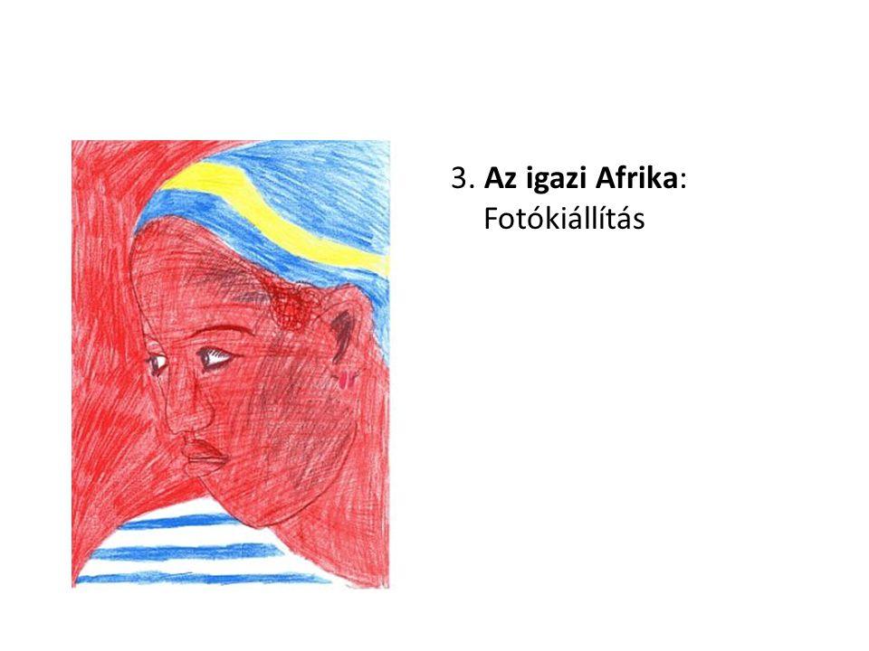 3. Az igazi Afrika: Fotókiállítás