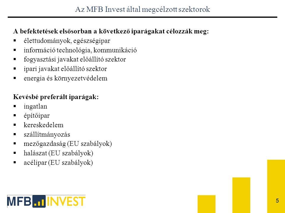 5 Az MFB Invest által megcélzott szektorok A befektetések elsősorban a következő iparágakat célozzák meg:  élettudományok, egészségipar  információ