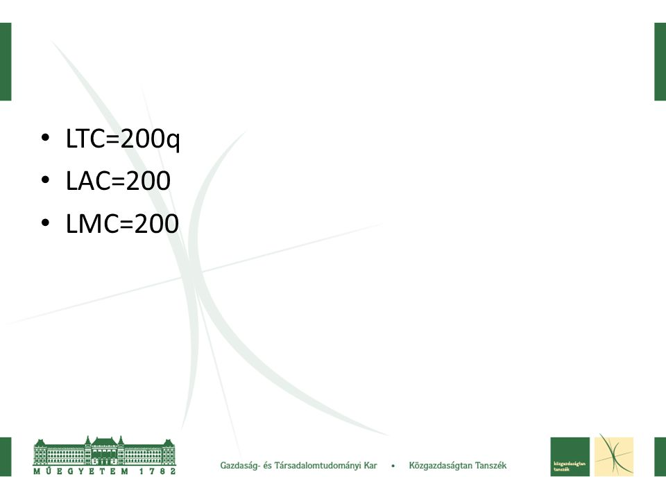 • LTC=200q • LAC=200 • LMC=200
