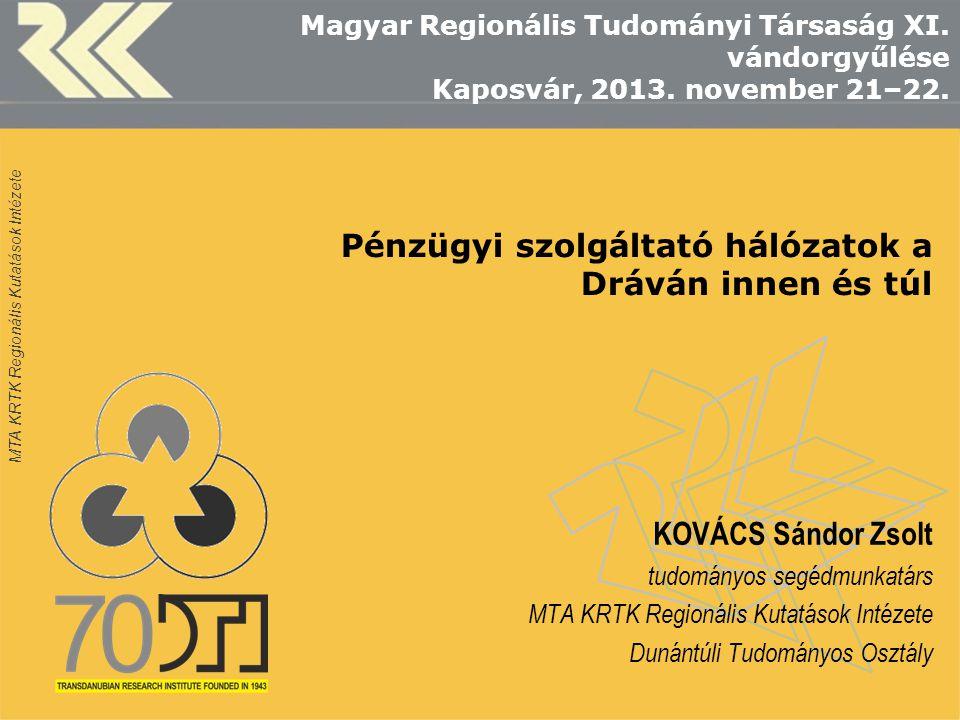 MTA KRTK Regionális Kutatások Intézete Kirekesztés a térségben Magyar oldalHorvát oldal Szolgáltató nélküli települések636 (79%)136 (68%) Lakosság arány ezeken a településeken 26,6%20,8% Átlaglakosság az ellátás nélküli településeken 409 fő532 fő 12