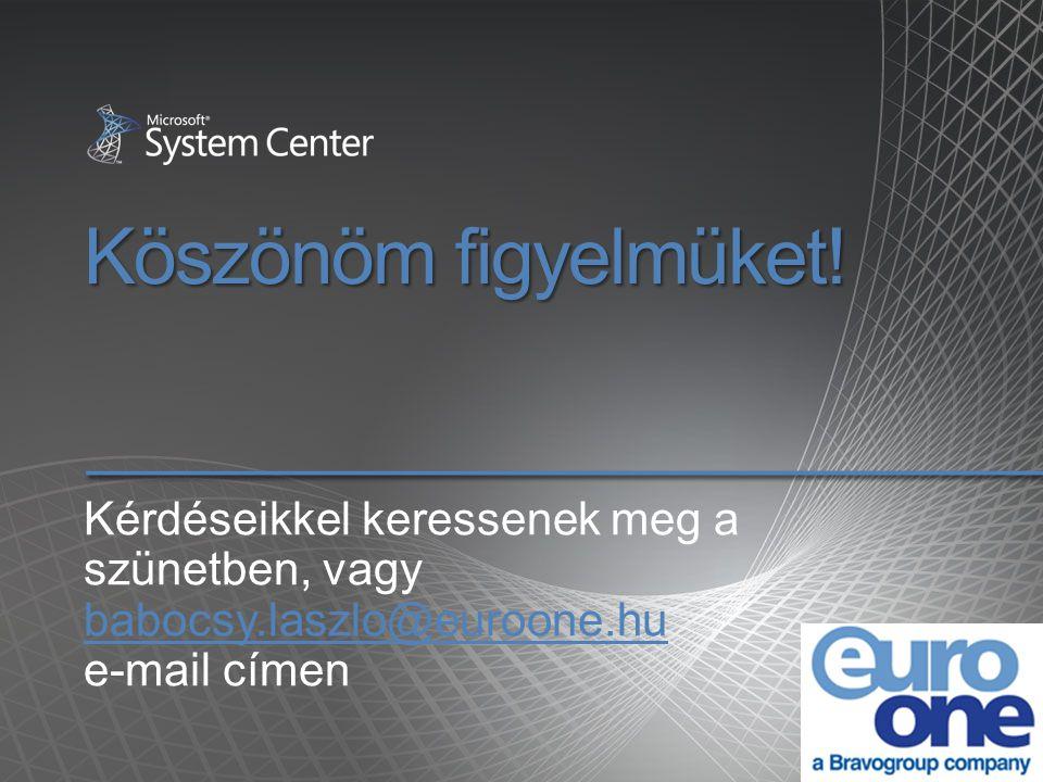 Köszönöm figyelmüket! Kérdéseikkel keressenek meg a szünetben, vagy babocsy.laszlo@euroone.hu e-mail címen