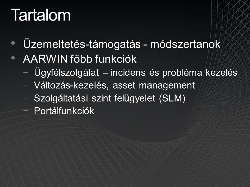 Service Manager szerkesztő eszköz • Először Beta 2-ben, az SM konzol része lesz • Fogd és vidd eszköz – nincs szükség kódolásra vagy XML szerkesztésre • Űrlap testreszabás −Kontroll objektumok hozzáadása, elvétele, mozgatása, formázása, értékellenőrzés módosítása stb.