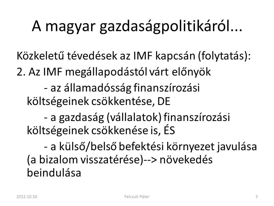 A magyar gazdaságpolitikáról... Közkeletű tévedések az IMF kapcsán (folytatás): 2.