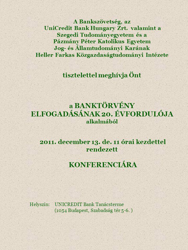 A Bankszövetség, az UniCredit Bank Hungary Zrt.