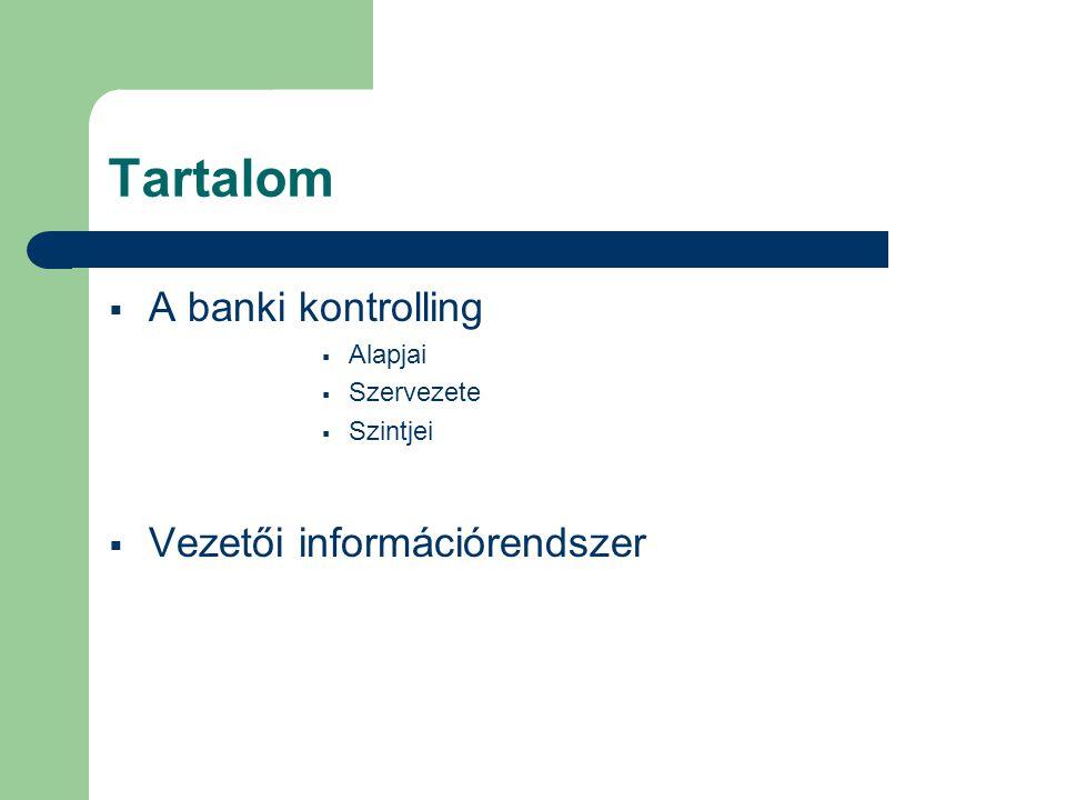 A bankkontrolling  A bankok menedzselésének igen fontos eleme  Eredményesség szempontjából bontja részeire a bankári tevékenységet  Elsősorban visszacsatolási funkciót lát el