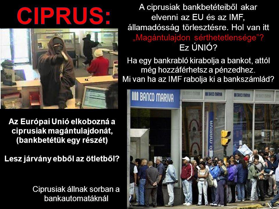 A ciprusiak bankbetéteiből akar elvenni az EU és az IMF, államadósság törlesztésre.