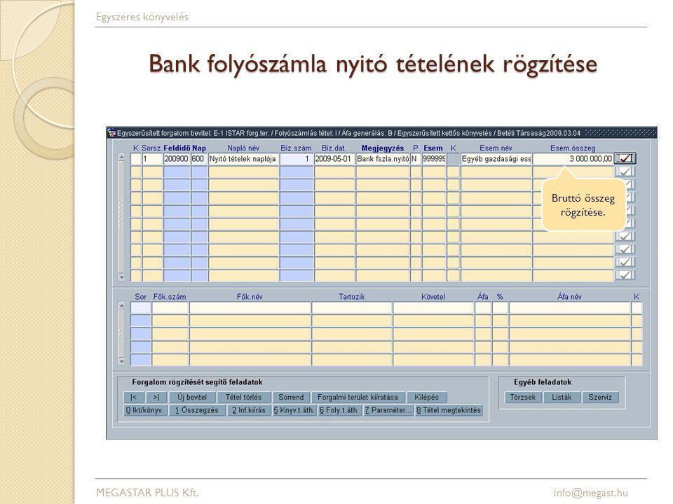 Bank folyószámla nyitó tételének rögzítése Bruttó összeg rögzítése.