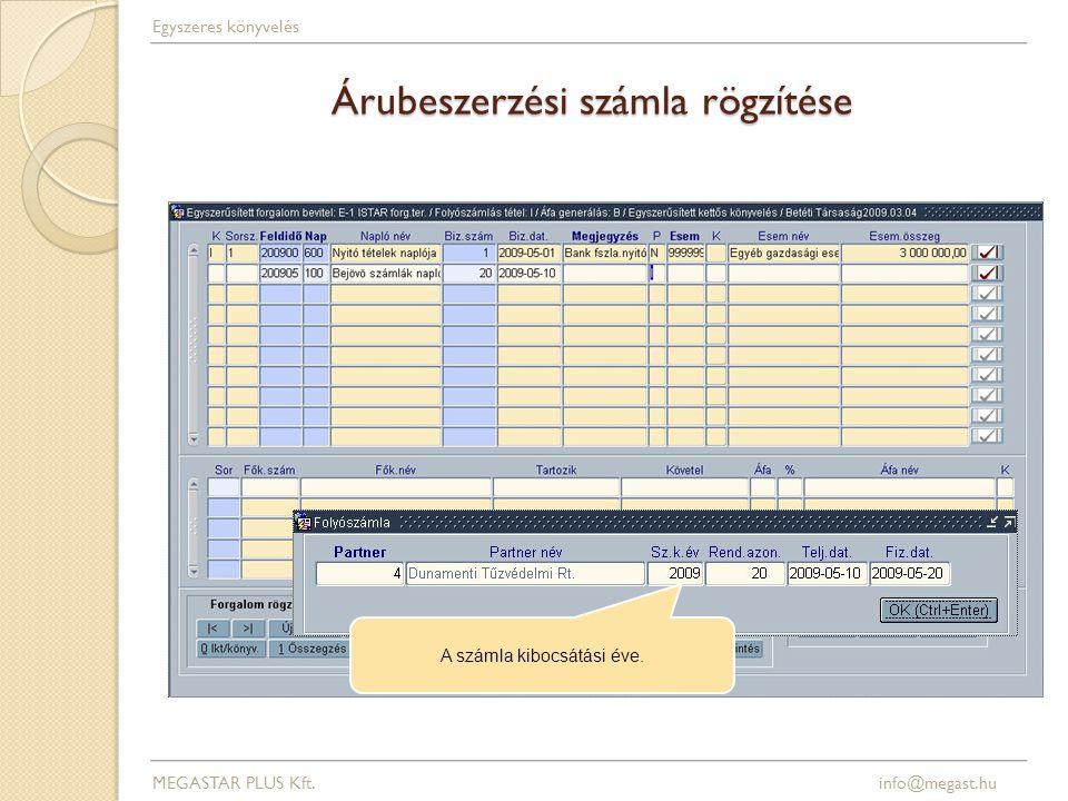 Árubeszerzési számla rögzítése MEGASTAR PLUS Kft.info@megast.hu A számla kibocsátási éve.