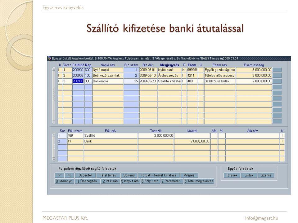 Szállító kifizetése banki átutalással MEGASTAR PLUS Kft. info@megast.hu Egyszeres könyvelés