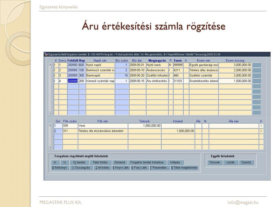 Áru értékesítési számla rögzítése MEGASTAR PLUS Kft. info@megast.hu Egyszeres könyvelés