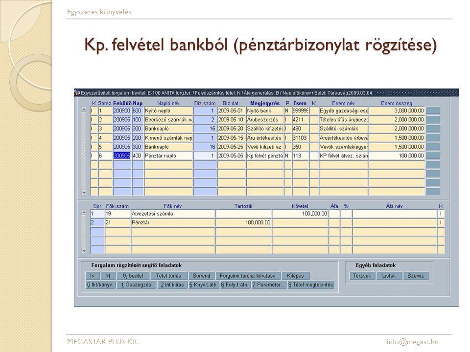 Kp.felvétel bankból (pénztárbizonylat rögzítése) MEGASTAR PLUS Kft.